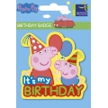 "Peppa Pig Party ""It's my birthday"" rubber badge ~ Limited Stock"